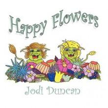 Happy Flowers - Jodi Duncan