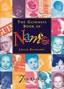 The Guinness Book of Names - Leslie Dunkling