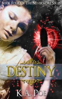 Destiny - K.A. Poe