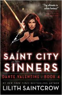 Saint City Sinners (Dante Valentine Series #4) - Lilith Saintcrow