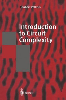 Introduction to Circuit Complexity - Heribert Vollmer