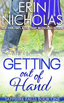 Getting Out of Hand: Sapphire Falls book one - Erin Nicholas