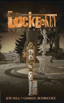 Locke & Key, Vol. 5: Clockworks - Gabriel Rodriguez,Joe Hill