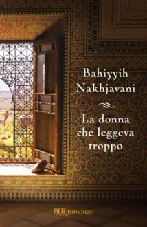 La mujer que leía demasiado (Edizione Kindle) - Bahiyyih Nakhjavani