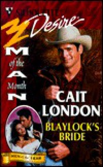 Blaylock's Bride (The Blaylocks, Bk 3) (Man Of The Month) - Cait London