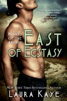 East of Ecstasy - Laura Kaye