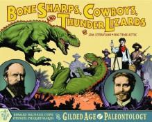 Bone Sharps, Cowboys, and Thunder Lizards: A Tale of Edward Drinker Cope, Othniel Charles Marsh, and the Gilded Age of Paleontology - Jim Ottaviani, Zander Cannon, Shad Petosky