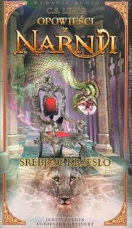 Opowieści z Narnii. Srebrne krzesło - Clive Staples Lewis