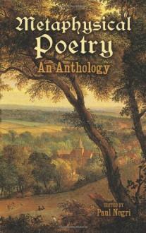Metaphysical Poetry: An Anthology - Paul Negri, Richard Crashaw, John Donne, George Herbert, Andrew Marvell, Thomas Traherne, Henry Vaughan