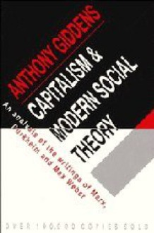 Capitalism and Modern Social Theory: An Analysis of the Writings of Marx, Durkheim and Max Weber - Anthony Giddens
