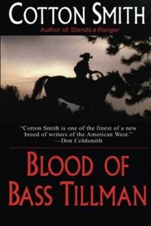 Blood of Bass Tillman - Cotton Smith