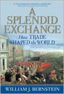 A Splendid Exchange - William J. Bernstein