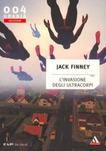 L'invasione degli ultracorpi - Jack Finney