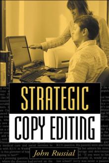 Strategic Copy Editing - John Russial