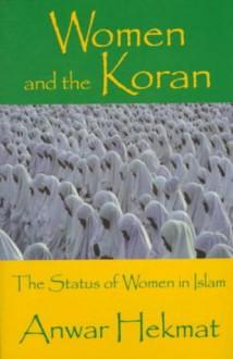 Women and the Koran: The Status of Women in Islam - Anwar Helmat