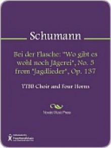 Bei der Flasche - Robert Schumann