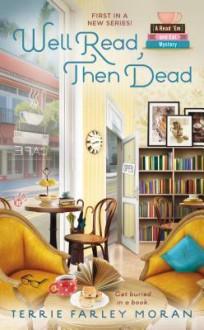 Well Read, Then Dead - Terrie Farley Moran