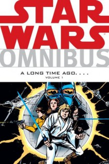 Star Wars Omnibus: A Long Time Ago...., Volume 1 - Roy Thomas, Don Glut, Goodwin, Archie, Duffy, Mary Jo, Howard Chaykin