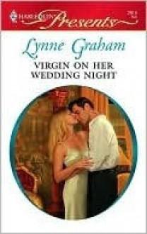 Virgin on Her Wedding Night (Harlequin Presents, #2915) - Lynne Graham