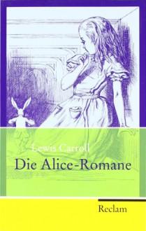 Die Alice-Romane - Lewis Carroll, Günther Flemming