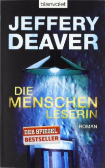 Die Menschenleserin - Jeffery Deaver, Thomas Haufschild