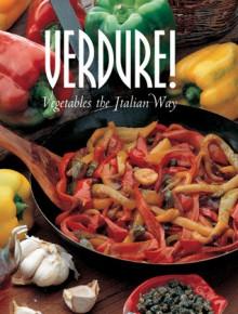 Verdure!: Vegetables the Italian Way - Mariapaola Dettore, Carla Bardi, Rosalba Gioffe
