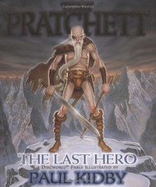 The Last Hero: A Discworld Fable (Discworld, #27) - Terry Pratchett, Paul Kidby