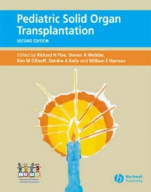 Pediatric Solid Organ Transplantation - Deirdre Kelly, William Harmon