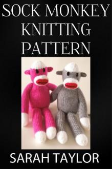 Sock Monkey Knitting Pattern - Sarah Taylor