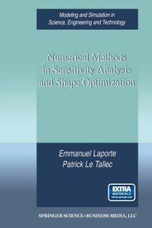 Numerical Methods in Sensitivity Analysis and Shape Optimization - Emmanuel Laporte, Patrick Le Tallec