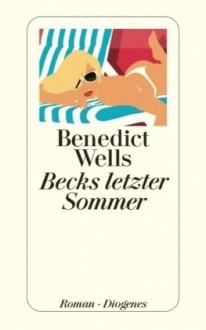 Becks letzter Sommer - Benedict Wells
