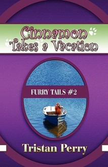 Cinnamon Takes a Vacation: Furry Tails #2 - Tristan Perry