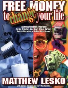 Free Money to Change Your Life - Matthew Lesko, Mary Ann Martello