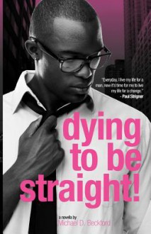Dying to Be Straight! - Michael D. Beckford, Ellenar Harper, Wilken Tisdale III