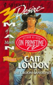 The Groom Candidate (The Tallchiefs) (Man Of The Month) - Cait London