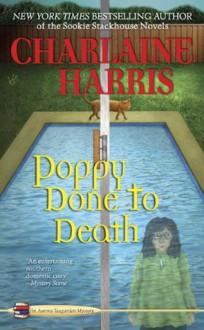 Poppy Done to Death (Aurora Teagarden Mystery, #8) - Charlaine Harris