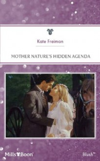 Mills & Boon : Mother Nature's Hidden Agenda - Kate Freiman
