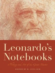 Leonardo's Notebooks - H. Anna Suh, Leonardo da Vinci