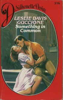 Something In Common (Silhouette Desire, #376) - Leslie Davis Guccione