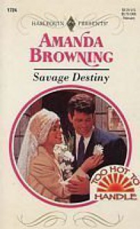 Savage Destiny - Amanda Browning