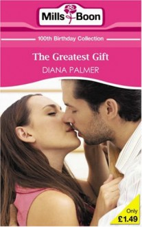 The Greatest Gift - Diana Palmer