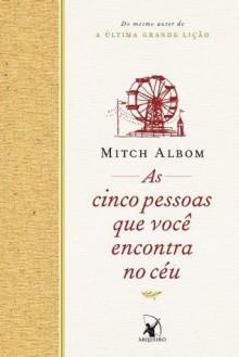 As cinco pessoas que você encontra no céu (Portuguese Edition) - Mitch Albom