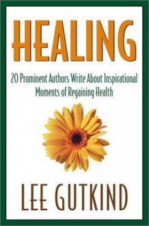 Healing - Lee Gutkind, Various