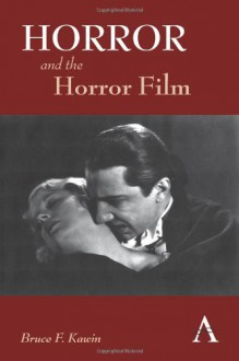 Horror and the Horror Film - Bruce F. Kawin