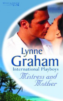Mistress and Mother (Lynne Graham Collection, #5) - Lynne Graham