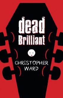 Dead Brilliant - Christopher Ward