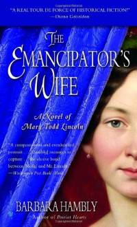 The Emancipator's Wife - Barbara Hambly