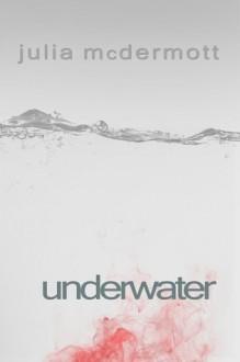 Underwater - Julia McDermott