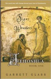 Jehoshua: Signs and Wonders - Garrett Glass, Bob Nagel, Pamela Trush