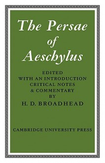 The Persae of Aeschylus - Aeschylus, H. D. Broadhead